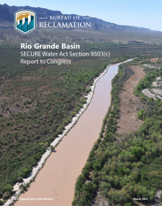 Rio Grande Basin Volume 2021 Secure Water Act Report to Congress